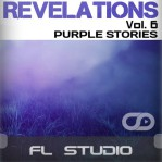 Revelations Volume 6 (Purple Stories) (FL Studio Template)