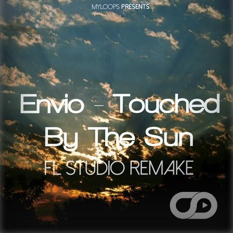 envio-touched-by-the-sun-fl-studio-remake-myloops