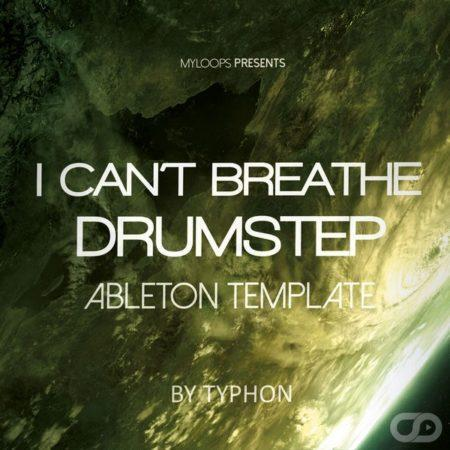 typhon-i-cant-breathe-drumstep-ableton-live-template