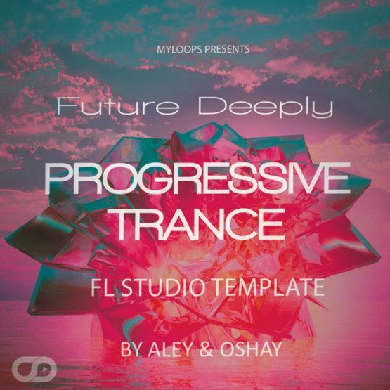 Future-Deeply-Progressive-Trance-FL-Studio-Template-By-Aley-&-Oshay