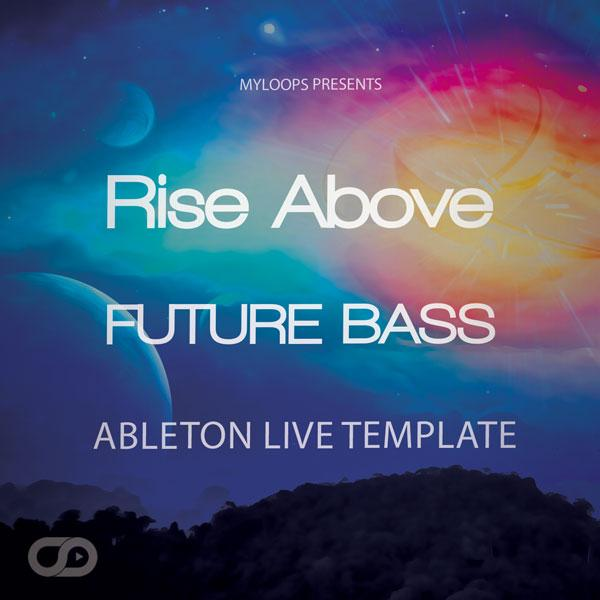 Rise Above - Future Bass Template For Ableton Live - Myloops