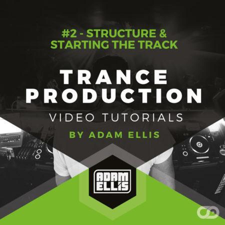 adam-ellis-trance-production-tutorial-2-structure-starting-the-track