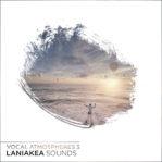 laniakea-sounds-vocal-atmosoheres-vol-3