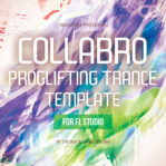 Collabro-proglifting-trance-template-for-fl-studio-by-tycoos-denis-sender