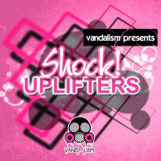 Shock! Uplifters By Vandalism