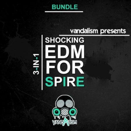 Shocking EDM For Spire 3in1 By Vandalism