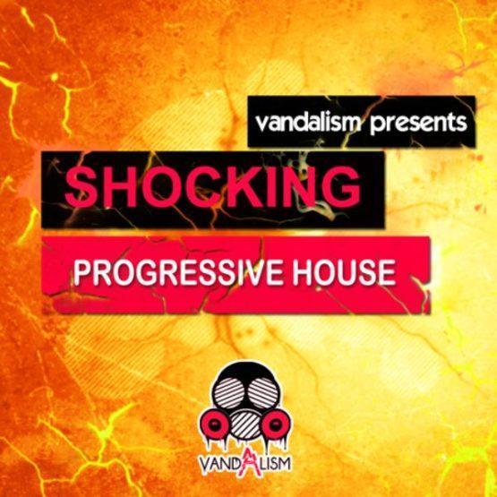 Shocking Progressive House By Vandalism