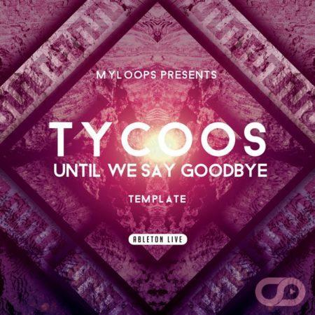tycoos-until-we-say-goodbye-template-ableton-live