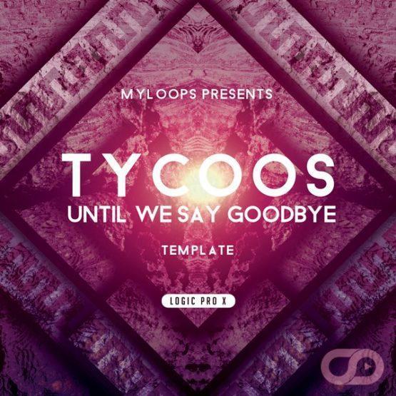 tycoos-until-we-say-goodbye-template-logic-pro-x-myloops