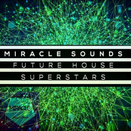 future-house-superstars-sample-pack-miracle-sounds