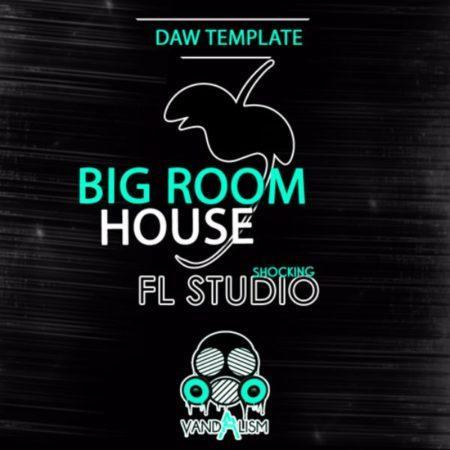 Shocking FL Studio Big Room House By Vandalism