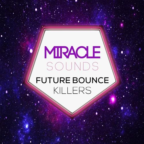 future-bounce-killers-miracle-sound