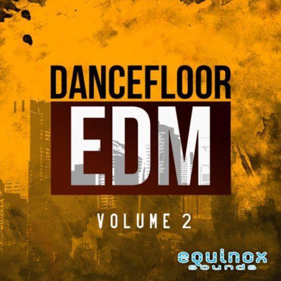 Dancefloor EDM Vol 2 By Equinox Sounds