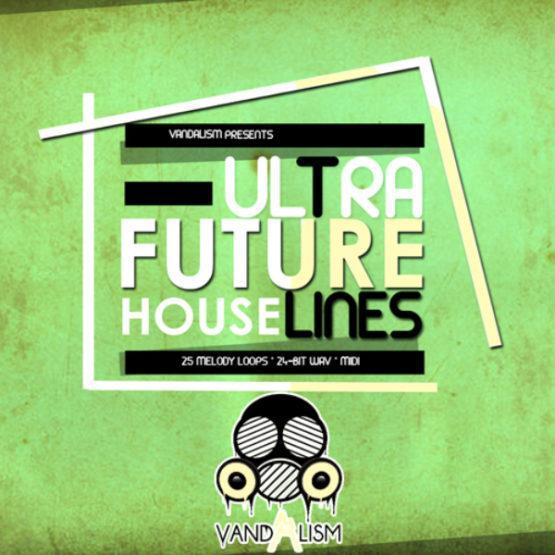 Ultra Future House Lines By Vandalism