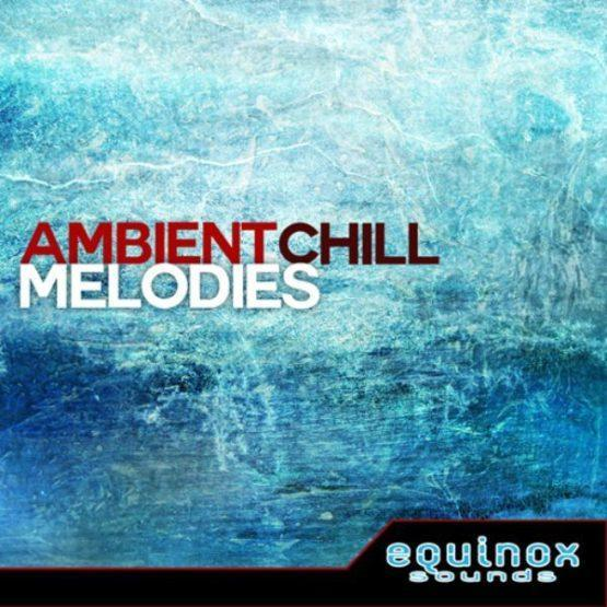 Ambient Chill Melodies By Equinox Sounds