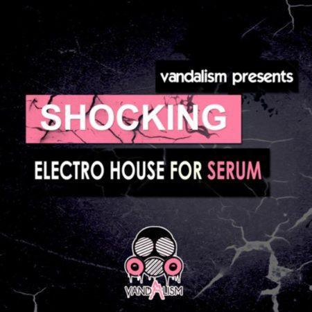 Shocking Electro House For Serum By Vandalism