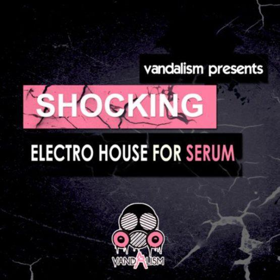 Shocking Electro House For Serum By Vandalism