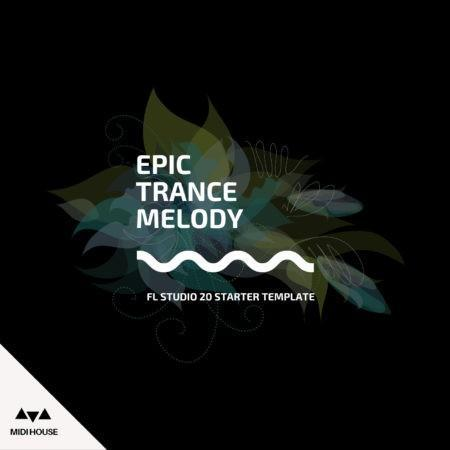 epic-trance-melody-vol-1-fl-studio-midi-house