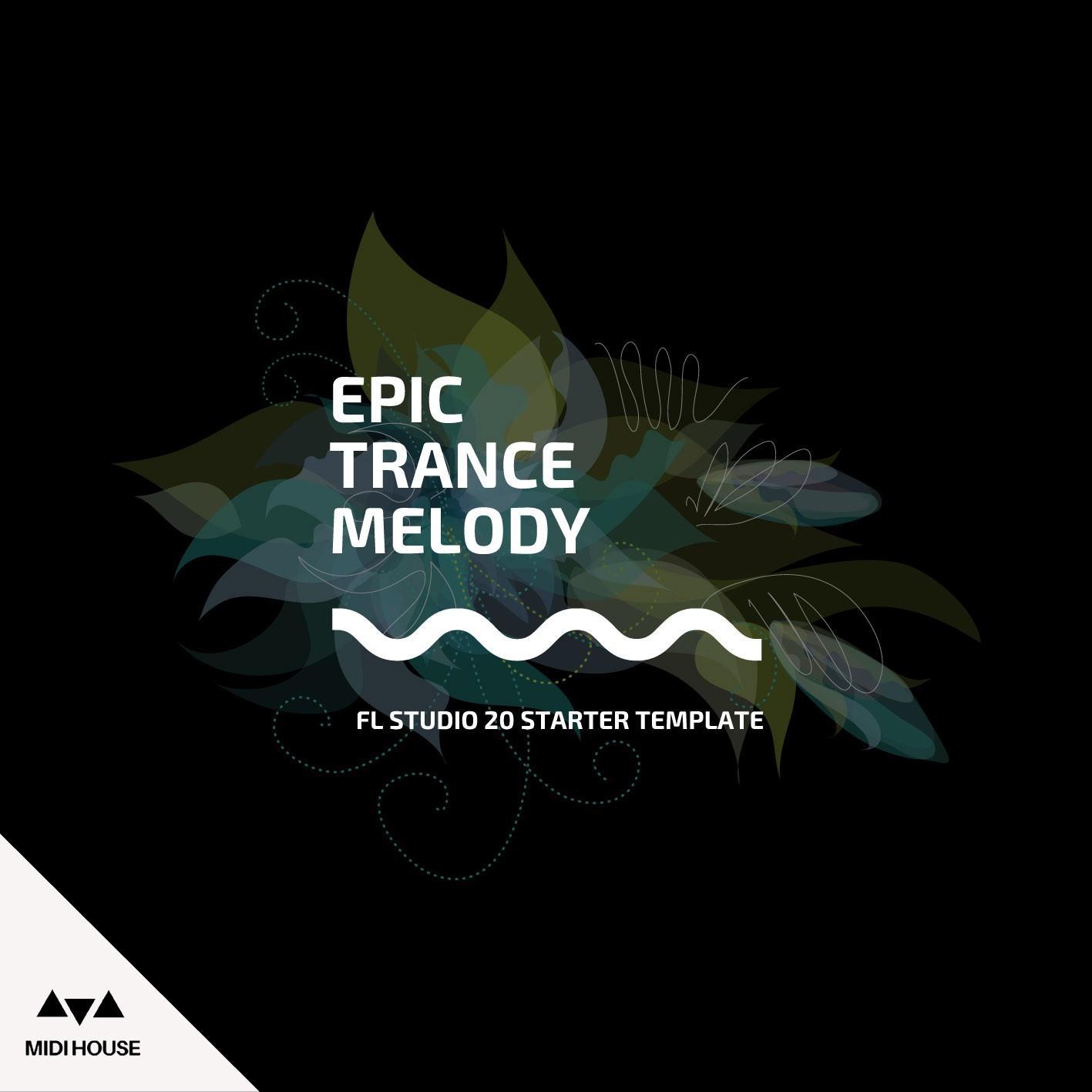 Epic Trance Melody Vol  1 (For FL Studio)