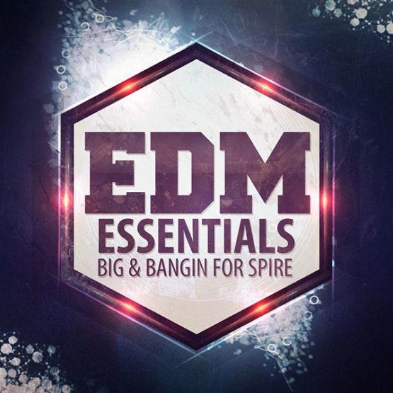 edm-essentials-big-and-bangin-for-spire-soundset