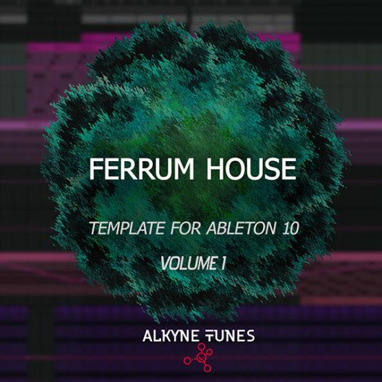 ferrum-house-template-for-ableton-live-10-alkyne-tunes