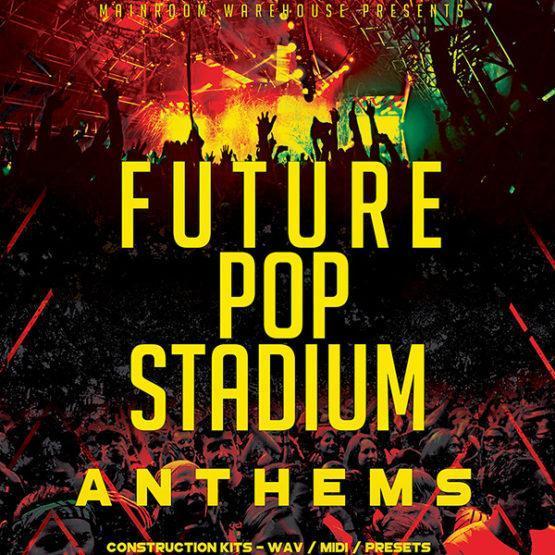 future-pop-stadium-anthems-mainroom-warehouse