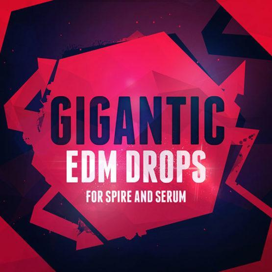 gigangic-edm-drops-for-spire-and-serum
