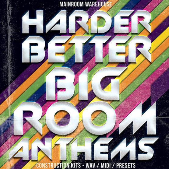 harder-better-bigroom-anthems-wav-midi-presets