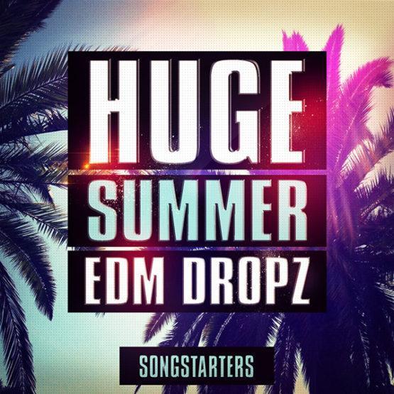 huge-summer-edm-dropz-songstarters