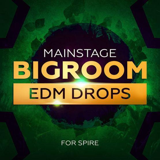 mainstage-bigroom-edm-drops-for-spire