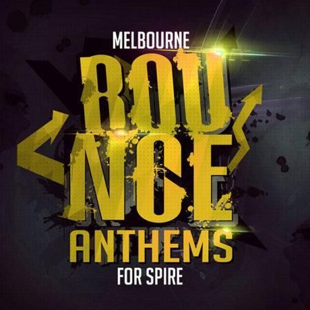 melbourne-bounce-anthems-for-spire-soundset