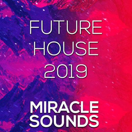 miracle-sounds-future-house-2019-sample-pack