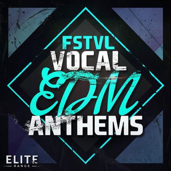 FSTVL Vocal EDM Anthems - (Elite Range) [1000x1000]