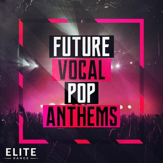 Future Vocal Pop Anthems - (Elite Range) [1000x1000]