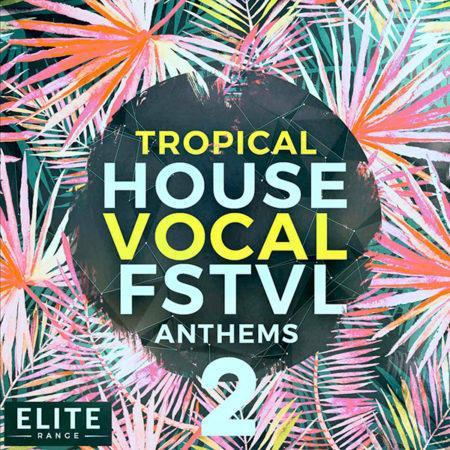 Tropical House Vocal FSTVL Anthems 2 [1000x1000]