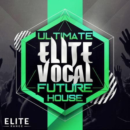 Ultimate Elite Vocal Future House [1000x1000]