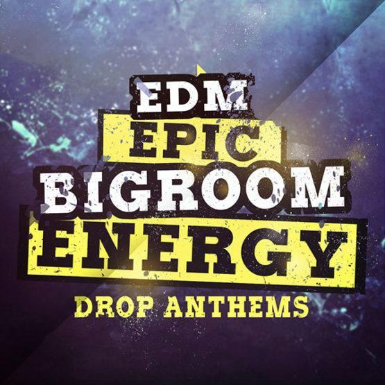edm-epic-bigroom-energy-drop-anthems-sample-pack