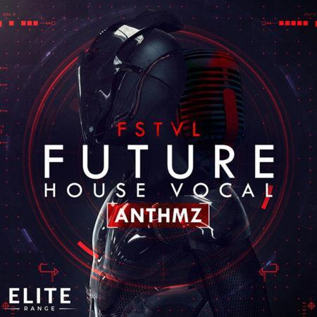 fstvl-future-house-vocal-anthmz-sample-pack