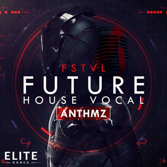 fstvl-future-house-vocal-anthmz-sample-pack