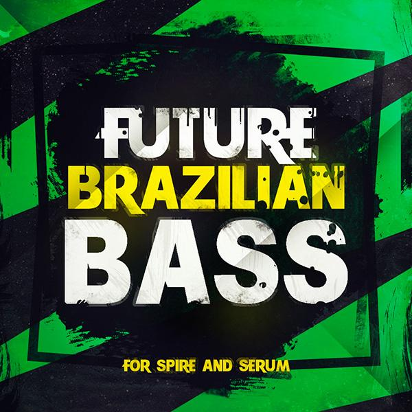 Future Brazilian Bass For Spire And Serum