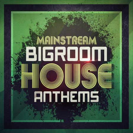 mainstream-bigroom-house-anthems-mainroom-warehouse