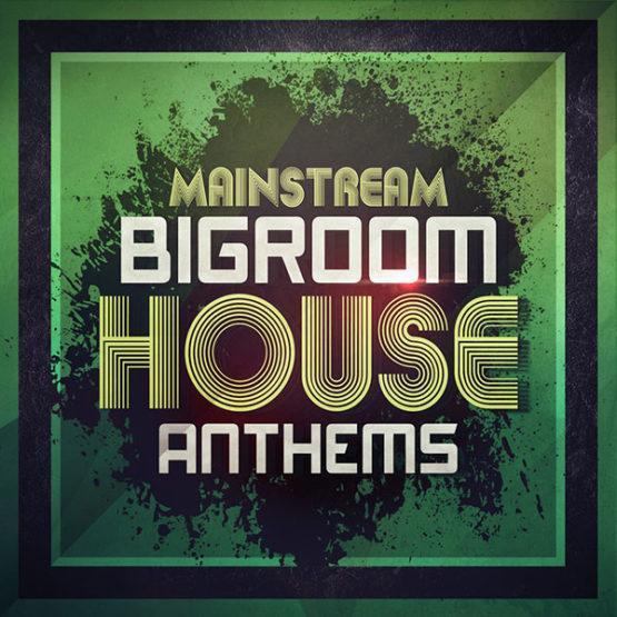 mainstream-bigroom-house-anthems-mainroom-warehouse