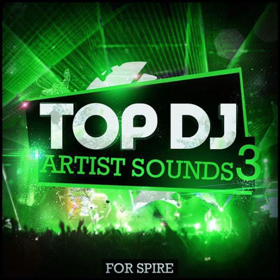 top-dj-artist-sounds-3-for-spire-soundset