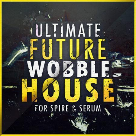 ultimate-future-wobble-house-for-spire-and-serum