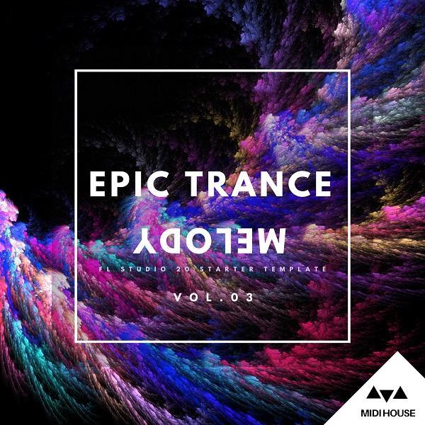 Epic Trance Melody Vol  3 (For FL Studio)