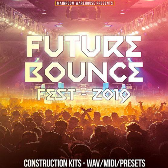 future-bounce-fest-2019-construction-kits-wav-midi-presets