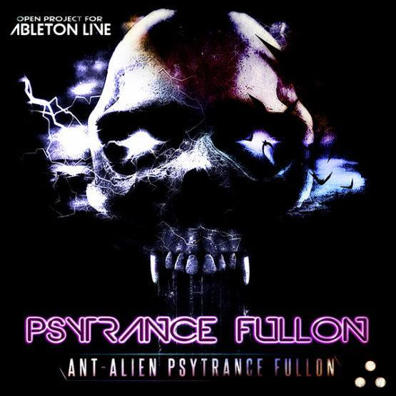 Ableton Live Psytrance Project - Ant-Alien Psytrance Fullon