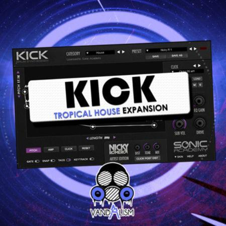 KICK Tropical House Expansion By Vandalism