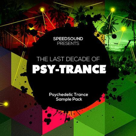 The Last Decade of Psytrance - Psychedelic Trance Sample Pack