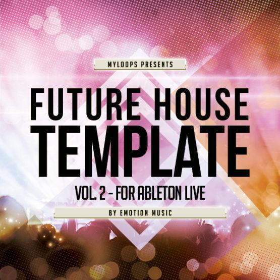 future-house-template-vol-2-for-ableton-live-emotion-music